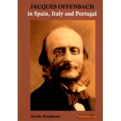 JACQUES OFFENBACH, IN SPAIN, ITALY AND PORTUGAL.