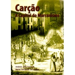 CARÇAO. A CAPITAL DO MARRANISMO.