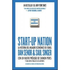 START-UP NATION: LA HISTORIA DEL MILAGRO ECONOMICO DE ISRAEL