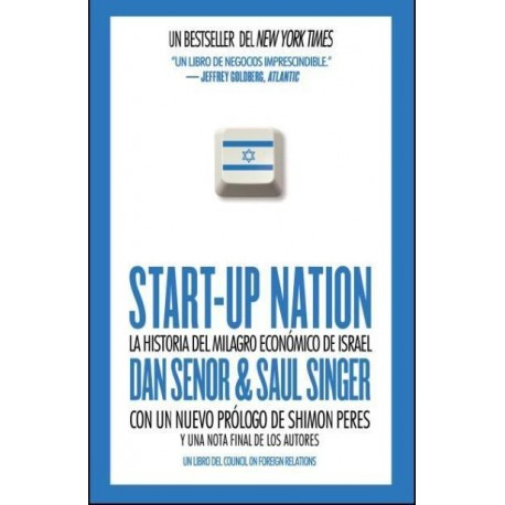 START-UP NATION: LA HISTORIA DEL MILAGRO ECONOMICO DE ISRAEL.